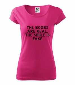 A cicik igaziak, a mosoly hamis feliratos vicces póló póló kép