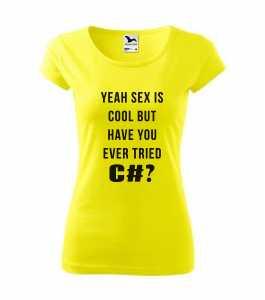A szex király, de próbáltad már a C#-ot? feliratos mémes póló fejlesztőknek póló kép