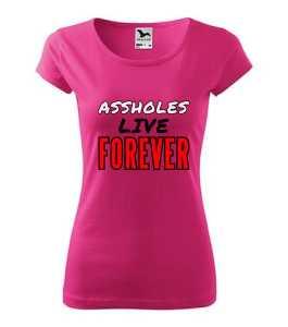 Assholes live forever póló túlélőknek póló kép