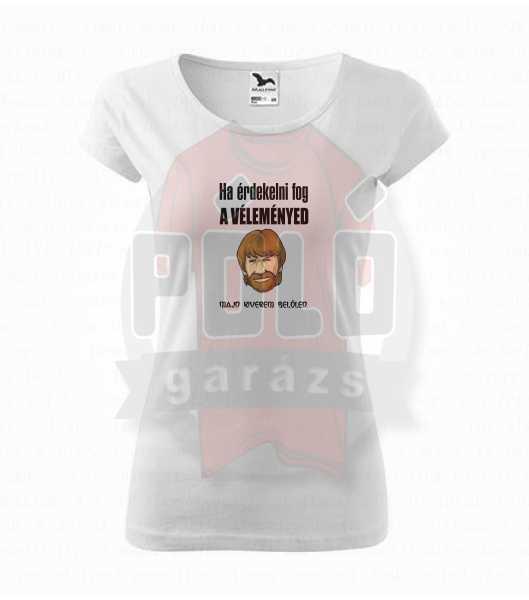 faa0a8520b Chuck Norris - Ha kiváncsi vagyok a véleményedre majd kiverem belőled póló  - PólóGarázs - Autós pólók, filmes pólók, kocka pólók
