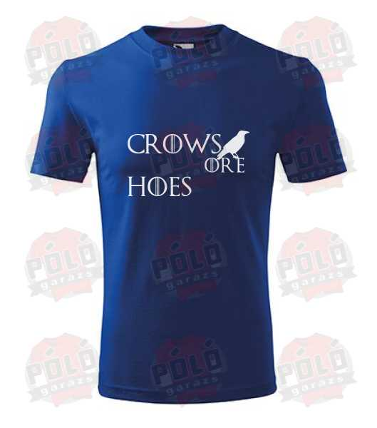 2a96d6e5d4 Crows before Hoes (Trónok harca) 2 póló - PólóGarázs - Autós pólók ...